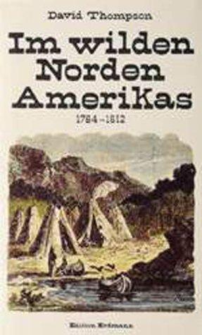 9783865031822: Im wilden Norden Amerikas 1784 - 1812.