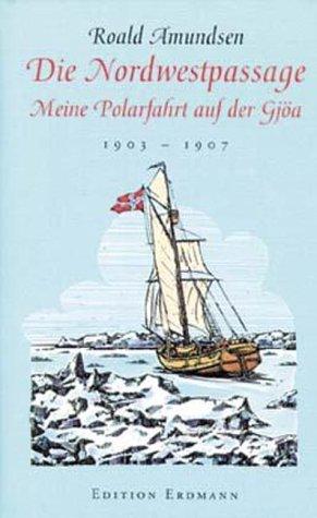 Die Nordwestpassage (3865032036) by Roald Amundsen