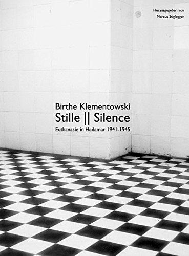 9783865051950: Birthe Klementowski - Stille / Silence: Euthanasie in Hadamar 1941-1945