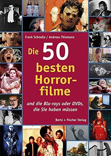9783865052056: Die 50 besten Horrorfilme: ... und die Blu-rays oder DVDs, die Sie haben müssen