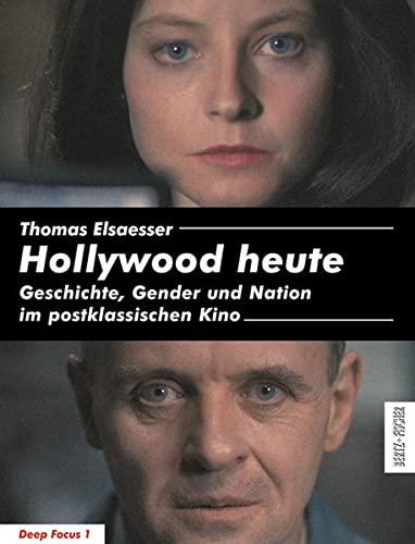 9783865053015: Hollywood heute. Geschichte, Gender und Nation im postklassischen Kino (Deep Focus 1)