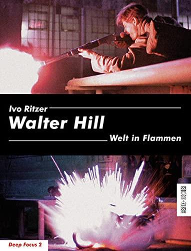 9783865053077: Walter Hill: Welt in Flammen