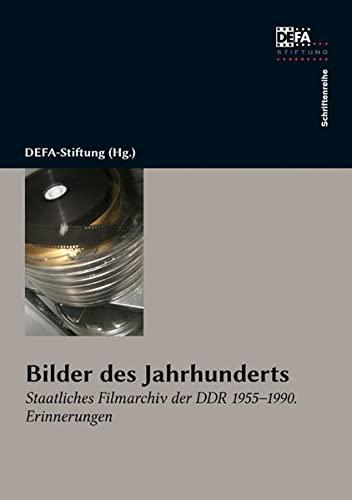 9783865054050: Bilder des Jahrhunderts: Staatliches Filmarchiv der DDR 1955-1990. Erinnerungen