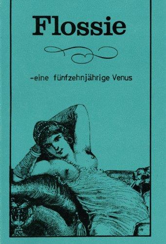9783865056030: Flossie: Die 15jährige Venus. Ungekürzt und unzensiert