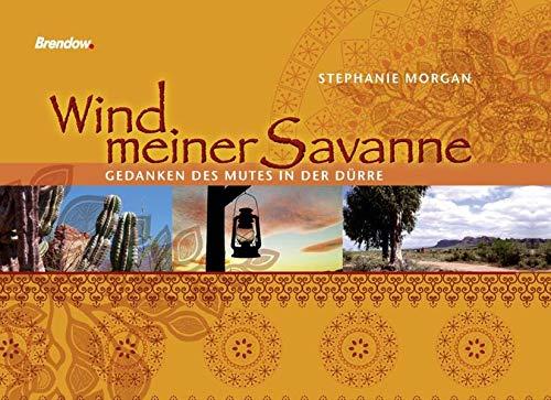 9783865063410: Wind meiner Savanne: Gedanken des Mutes in der Dürre