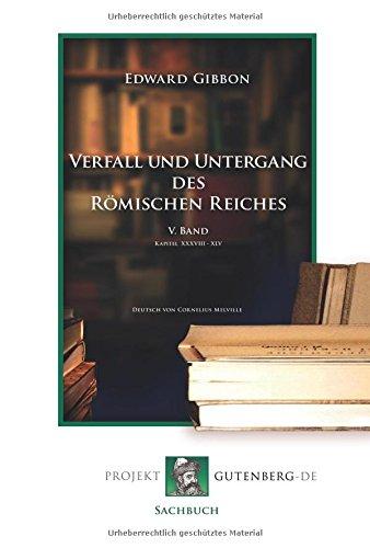 Verfall und Untergang des Römischen Reiches. V.: Edward Gibbon