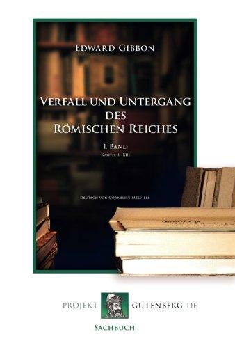 Verfall und Untergang des Römischen Reiches. I.: Edward Gibbon
