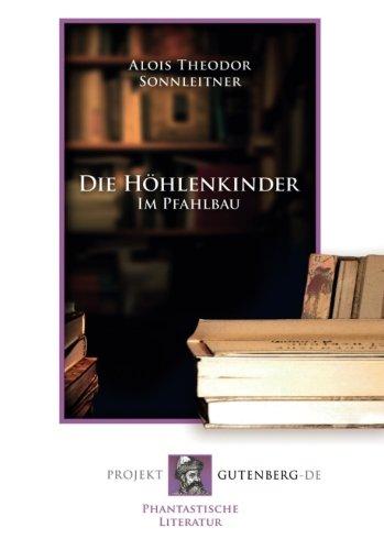 9783865117489: Die Höhlenkinder - Im Pfahlbau