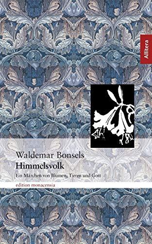 Himmelsvolk: Ein Märchen von Blumen, Tieren und: Bonsels, Waldemar