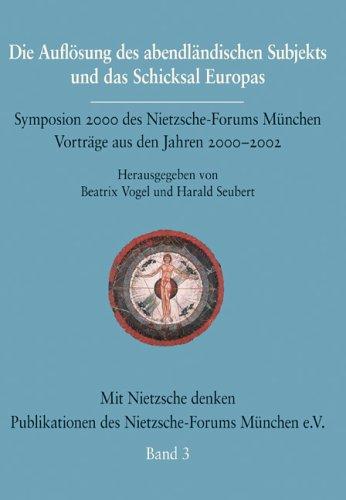 9783865201201: Die Auflösung des abendländischen Subjekts und das Schicksal Europas (Mit Nietzsche Denken) (German Edition)
