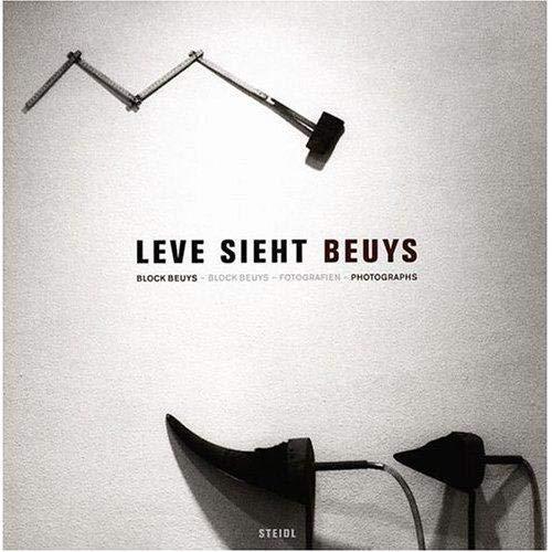 Joseph Beuys: Leve Sieht Beuys: Block Beuys: Photographs: Eugen Blume