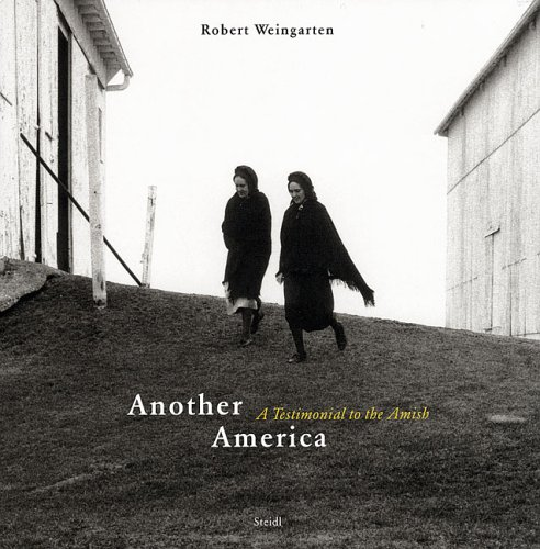 Another America: A Testimonial to the Amish: Weingarten, Robert