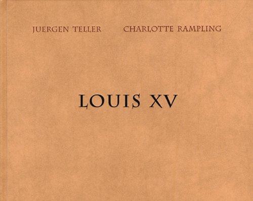 9783865210623: Juergen Teller - Charlotte Rampling : Louis XV