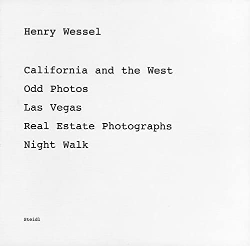 9783865211330: Henry Wessel: California And the West, Odd Photos, Las Vegas, Real Estate Photographs, Night Walk
