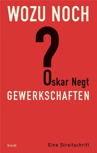 9783865211651: Wozu noch Gewerkschaften?: Eine Streitschrift