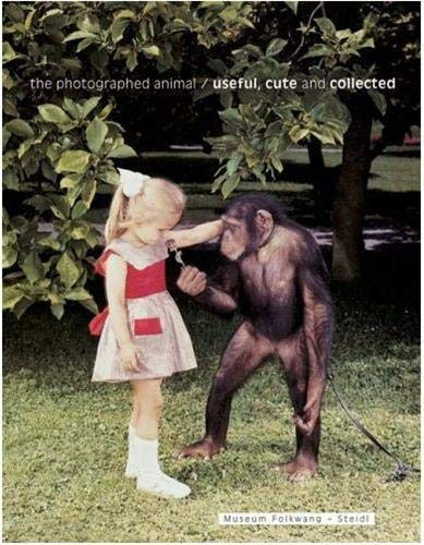 9783865212092: The Photographed Animal: Useful, Cute and Collected