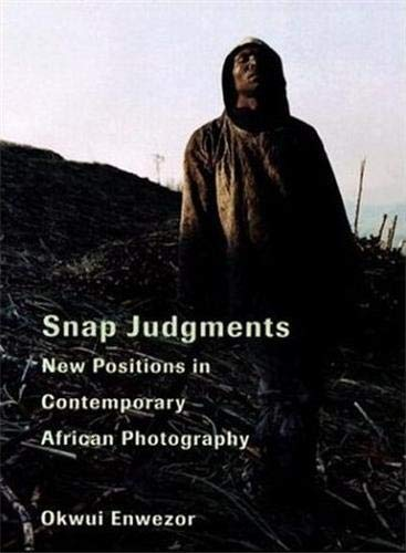 9783865212245: Snap Judgments: New Positions in Contemporary African Photography