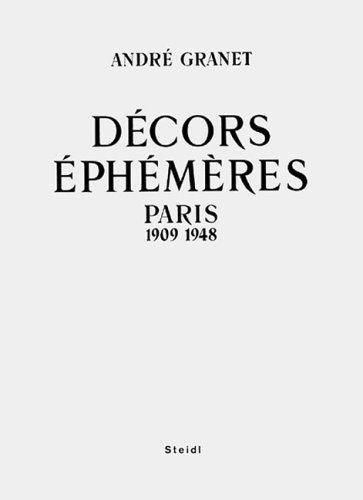 Decors Ephemeres, Paris 1909-1948: Andre Granet