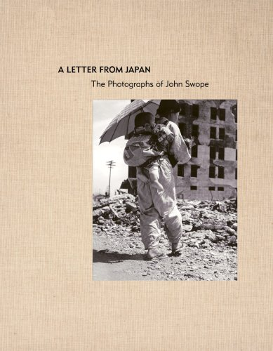 A Letter from Japan. The Photographs of John Swope. With an essay by John W. Dower and a letter b...