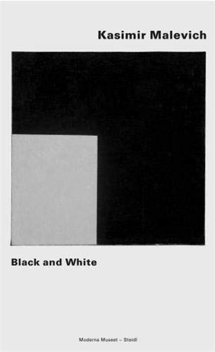 9783865212993: Kasimir Malevich: A Suprematist Composition of 1915: Black and White - Suprematist Composition (1915)