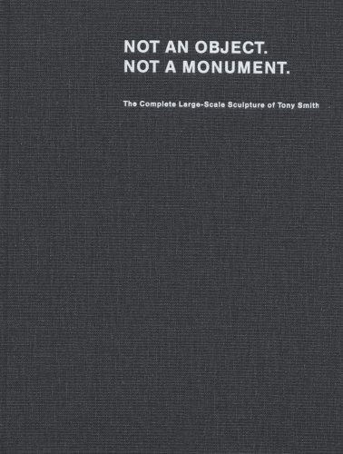 Tony Smith: Not an Object. Not a Monument. (3865213138) by Smith, Tony