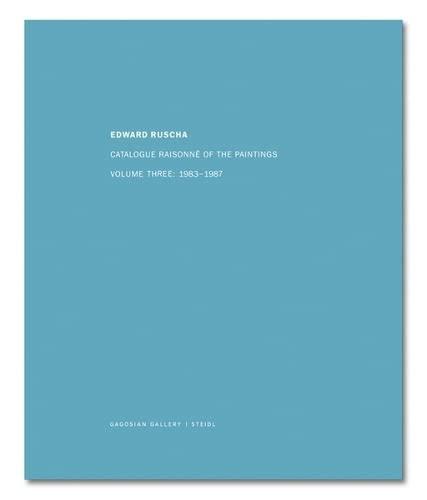 Catalogue Raisonné of the Paintings. Volume Three: Ruscha, Edward: