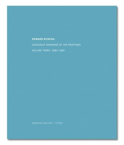 9783865213686: Ed Ruscha: Catalogue Raisonné of the Paintings, Volume Three: 1983-1987