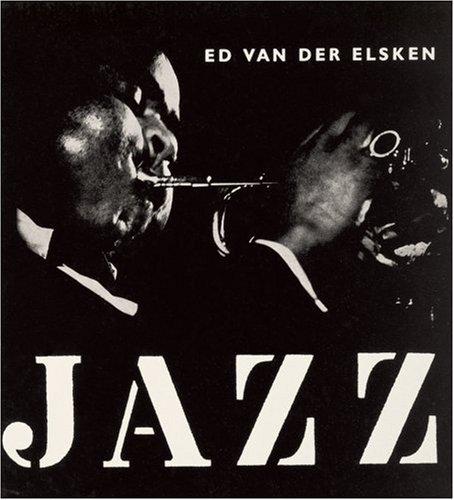 Ed van der Elsken: Jazz (9783865213907) by Jan Vrijman; Hugo Claus; Simon Carmiggelt; Friso Endt; Michiel de Ruyter