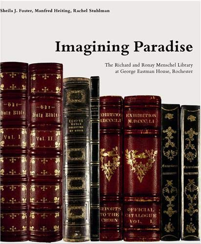 """9783865214621: Imagining Paradise: The Richard and Ronay Menschel Library at the George Eastman House, Rochester: """"The Richard and Ronay Menschel Library at George Eastman House, Rochester"""""""