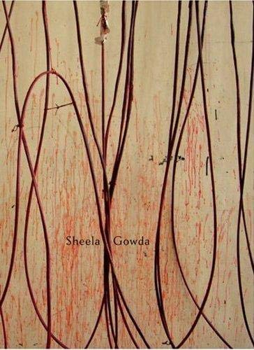 Sheela Gowda: Sheela Gowda