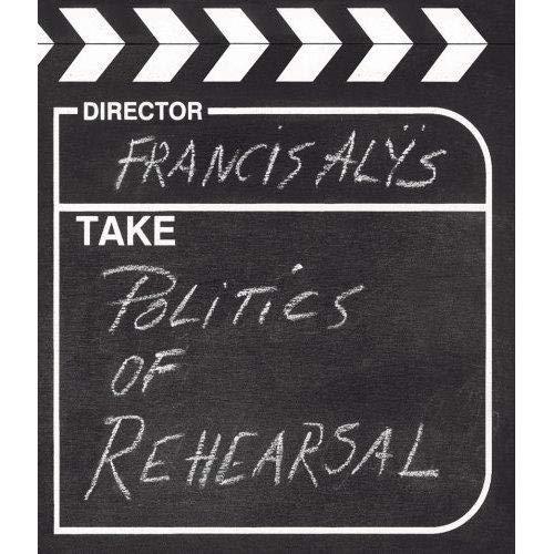 9783865214744: Francis Alÿs: The Politics of Rehearsal