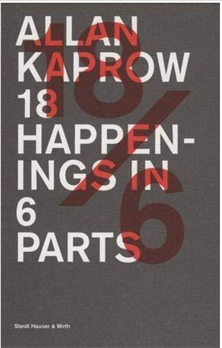 9783865214881: Allan Kaprow: 18 Happenings in 6 Parts