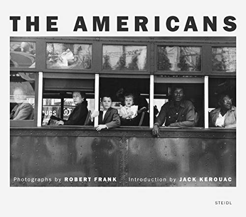 The Americans: Frank, Robert; Kerouac,