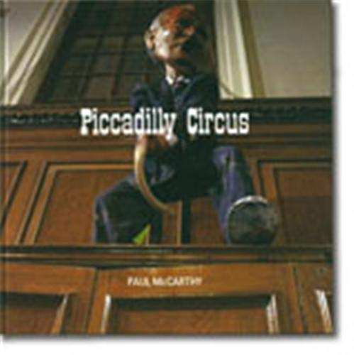 9783865216267: Paul McCarthy: Piccadilly Circus, Bunker Basement (v. 1)