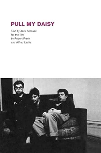 Robert Frank: Pull My Daisy: Kerouac, Jack