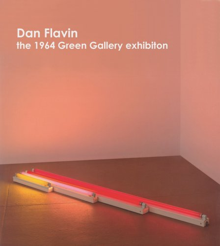 9783865216793: Dan Flavin: The 1964 Green Gallery Exhibition