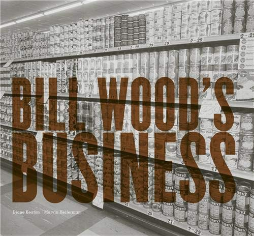 9783865216847: BILL WOOD'S BUSINESS. Catalogue de l'exposition pr�sent�e par l'International Center of Photography, New York