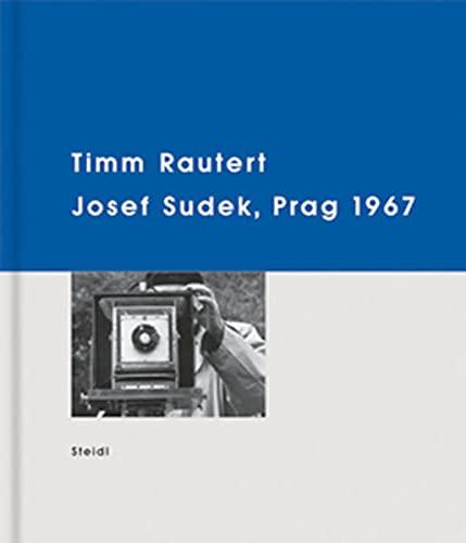 9783865217127: Timm Rautert: Josef Sudek, Prag 1967
