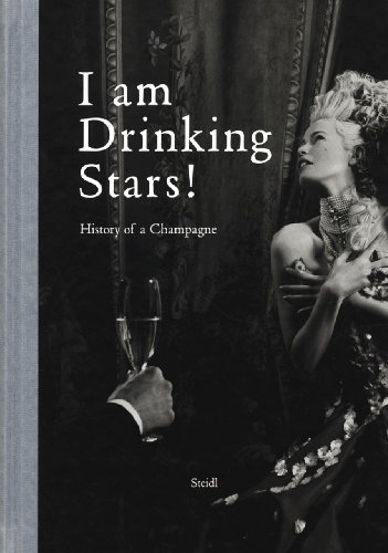 9783865217509: I Am Drinking Stars! A History of Champagne