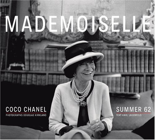 Mademoiselle: Coco Chanel/Summer 62: Photographs by Douglas Kirkland (9783865218650) by Karl Lagerfeld