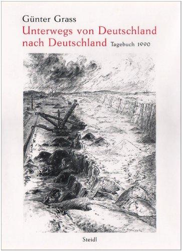 Unterwegs von Deutschland nach Deutschland: Tagebuch 1990 (Hardback): Günter Grass