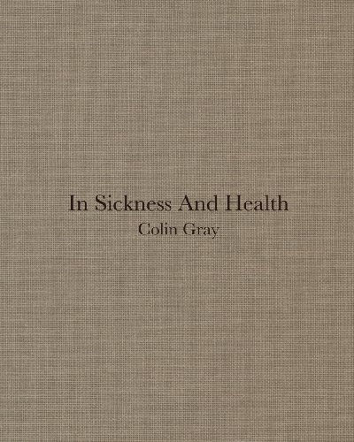 9783865219404: Colin Gray: In Sickness and Health