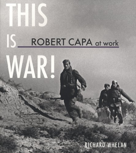 Robert Capa at Work: This is War!: Photographs 1936-1945 (American Forces in Action) (9783865219442) by Richard Whelan; Christopher Phillips