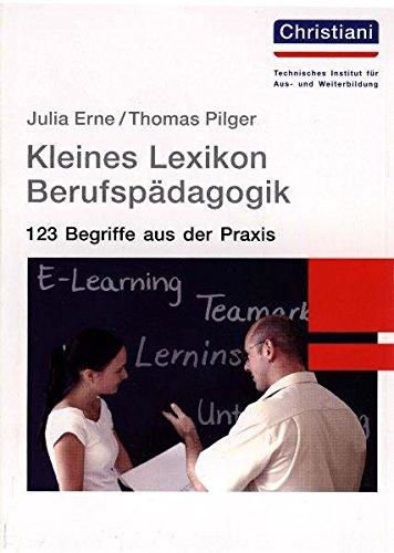 9783865221025: Kleines Lexikon Berufsp�dagogik: 123 Begriffe aus der Praxis