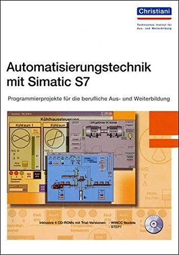 9783865222398: Automatisierungstechnik mit Simatic S7: Programmierprojekte für die berufliche Aus- und Weiterbildung