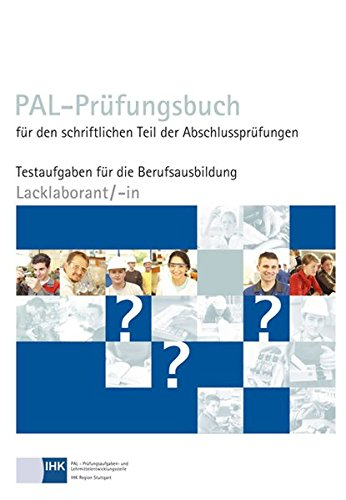 9783865223111: PAL-Prüfungsbuch Lacklaborant: PAL-Prüfungsbuch für den schriftlichen Teil der Abschlussprüfungen