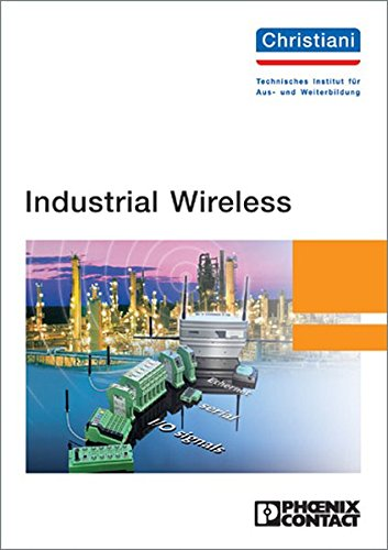 Industrial Wireless Industrial Wireless, Ramlow, Siegfried, Peterhanwahr, Jürgen, Used, 9783865223180 259 Gramm.