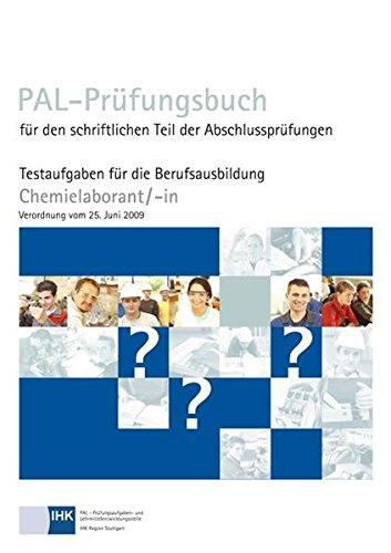 9783865226488: PAL-Pr�fungsbuch Chemielaborant/-in: PAL-Pr�fungsbuch f�r den schriftlichen Teil der Abschlusspr�fungen. Testaufgaben f�r die Berufsausbildung. Verordnung vom 25. Juni 2009