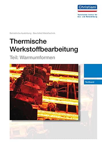 9783865227416: Thermische Werkstoffbearbeitung - Teil: Warmumformen: Textband