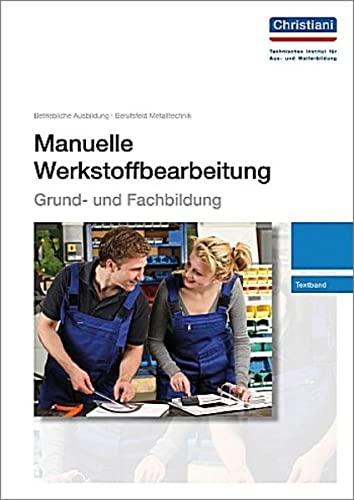 Manuelle Werkstoffbearbeitung - Grund- und Fachbildung